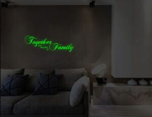 Luminous Together We Make a Family Wall Stickers Bedroom Lounge Decals UK 32sh