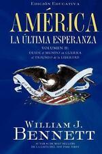 America: La Ultima Esperanza: Desde El Mundo En Guerra Al Triunfo de la Libertad