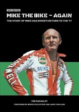 Mike the Bike - Again : The Story of Mike Hailwood's Return to the Tt, Paperb...