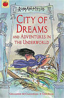 """""""AS NEW"""" City of Dreams and Adventures in the Underworld (Roman Myths), McCaughr"""
