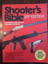SHOOTER'S BIBLE:103rd EDITION: THE WORLD'S BESTSELLING FIREARMS REFERENCE
