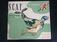 Scaf Le phoque Lida Rojan Album du père Castor 1954 PROCHE DU NEUF