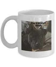 """I""""M A PitBull MOM-Coffee Mug"""