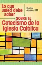 Lo Que Usted Debe Saber Sobre El Catecismo De LA Iglesia Catolica: By Charlen...