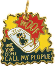 "Dog Collar Charm ""WOOF HAVE YOUR PEOPLE CALL MY PEOPLE "" Pet Tag"