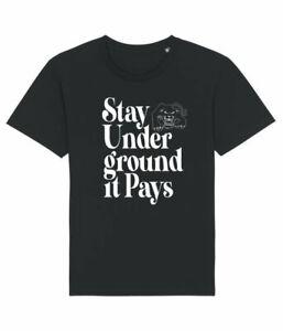 Stay Underground It Pays Tee shirt (New)