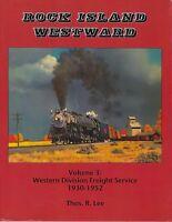 ROCK ISLAND WESTWARD, Vol. 3 – Western Division Freight Service 1930-1952 (NEW)