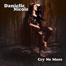 Danielle Nicole - Cry No More [CD]