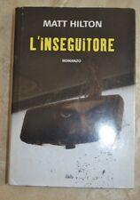 MATT HILTON - L'INSEGUITORE - ED: MONDOLIBRI - ANNO: 2009  (FB)