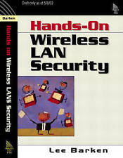 How Secure is Your Wireless Network? Safeguarding Your Wi-Fi LAN by Lee Barken