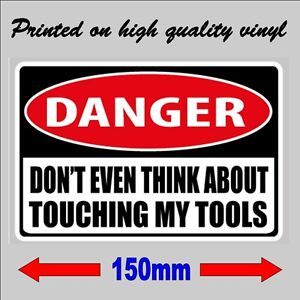 DANGER Don't even think about touching my tools Tradie Toolbox Sticker workshop