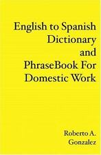 English to Spanish Dictionary and Phrase Book for Domestic Work (Paperback or So