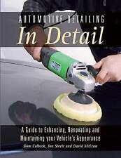 Automotive Detailing in Detail: A Guide to Enhancing, Renovating and...