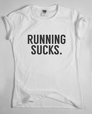 Funny running T-shirt womens mens humour workout slogan top Running sucks