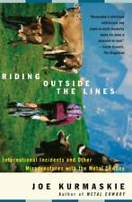 New listing Riding Outside the Lines: International Incidents and Other Misadventures with