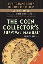 The Coin Collector's Survival Manual, Good Condition Book, Travers, Scott A, ISB