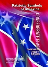 Confederate Flag: Controversial Symbol of the South (Patriotic Symbols of Americ
