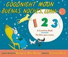 Goodnight Moon 123/Buenas noches, Luna 123 Board Book: Bilingual Spanish-Eng...