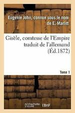 Gisele, Comtesse de l'Empire, Par E. Marlitt, Traduit de l'Allemand Par Mme...