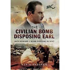 The Civilian Bomb Disposing Earl: Jack Howard and Civilian Bomb Disposal in...