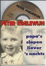 PETER KOELEWIJN - Papa's slapen liever 's nachts CD SINGLE 2TR 1992 CARDSLEEVE