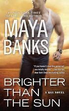 A KGI Novel: Brighter Than the Sun 11 by Maya Banks (2017, Paperback)