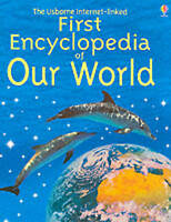 (Very Good)-First Encyclopedia of Our World (Usborne First Encyclopaedias) (Hard