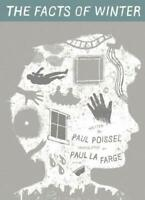 The Facts de Hiver par Poissel, Paul