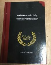 Architecture in Italy: From the Sixth to the Eleventh Century; Historical and Cr