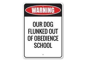 Our Dog Flunked of Obedience School, Hilarious Dog Sign, Dog-Owner Metal Sign