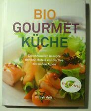 Bio Gourmet Küche - Die schönsten Rezepte der BIO-Hotels von der See bis zu den