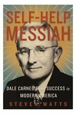 Self-Help Messiah: Dale Carnegie and Success in Modern America-ExLibrary
