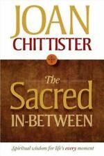 The Sacred In-Between: Spiritual Wisdom for Life's Every Moment