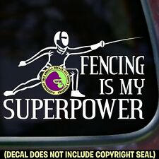 Fencing Is Superpower Vinyl Decal Sticker Sport Team Love Car Window Wall Sign