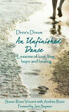 Dreas Dream: An Unfinished Dance: Lessons of love