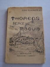 THORENS BERCEAU DU MAQUIS , DESSINS DE L ' AUTEUR . 136 PAGES .