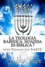 La Teologia Rabinica Noajida Es Biblica ? : Rabinismo Ortodoxo y Cristianismo...