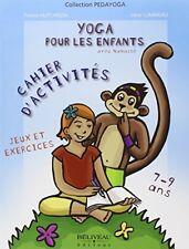 YOGA POUR LES ENFANTS CAHIER D'ACTIVITES JEUX EXERCICES 7 9 ANS - F. HUTCHINSON