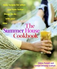 The Summer House Cookbook: Easy Recipes for When You Have Better Thing-ExLibrary