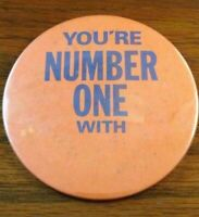 Vintage You're Number One With... Button Pin Pinback