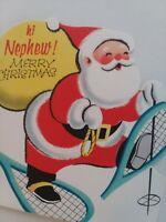 UNUSED Vtg SANTA Snow Shoes Hi NEPHEW Merry CHRISTMAS GREETING CARD
