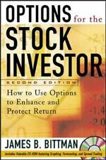 Options for the Stock Investor: How to Use Options to Enhance and Protect Return