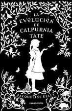 La evolucion de Calpurnia Tate (Spanish Edition) by Jacquelline Kelly in Used -