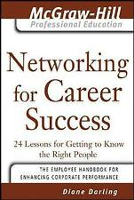 Networking for Career Success: 24 Lessons for Getting to Know the Right People b