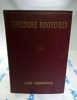 THEODORE ROOSEVELT Lord Charnwood 1923 Second Impression Nov 1923 SN