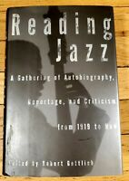 Reading Jazz A Gathering Of Autobiography Reportage And Criticism 1919 To Now