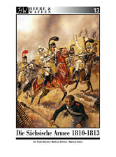 Die Sächsische Armee 1810-1813 Heere & Waffen Geschichte Historie Buch Book