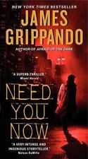 Great thriller! Need You Now by James Grippando (New)