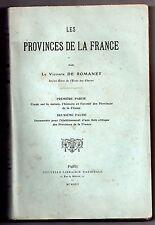 DE ROMANET LES PROVINCES DE FRANCE 1913 HISTOIRE DEPARTEMENTS CENTRALISATION