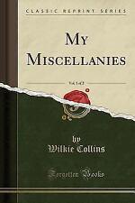 My Miscellanies, Vol. 1 of 2 (Classic Reprint) (Paperback or Softback)